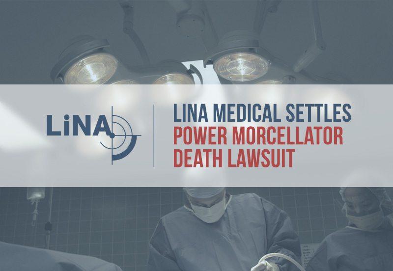 Lina Medical Settles Power Morcellator Death Lawsuit