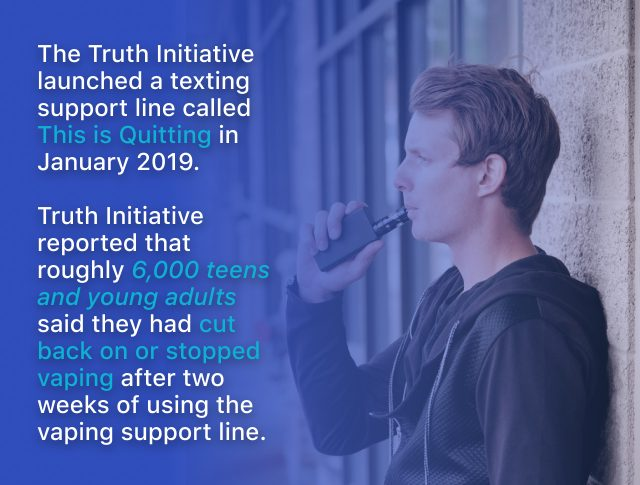 The Truth Initiative started a program in 2019 to help young adults quit vaping