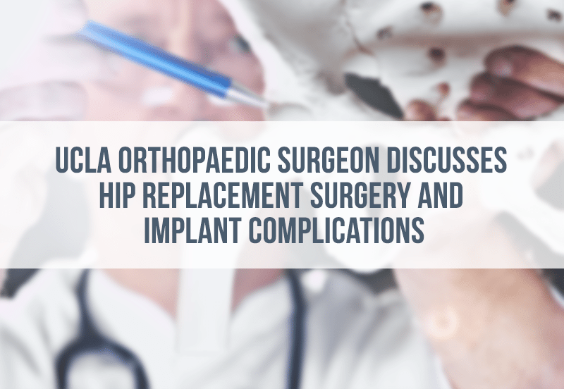 Ucla Orthopaedic Surgeon Discusses Hip Replacement Surgery