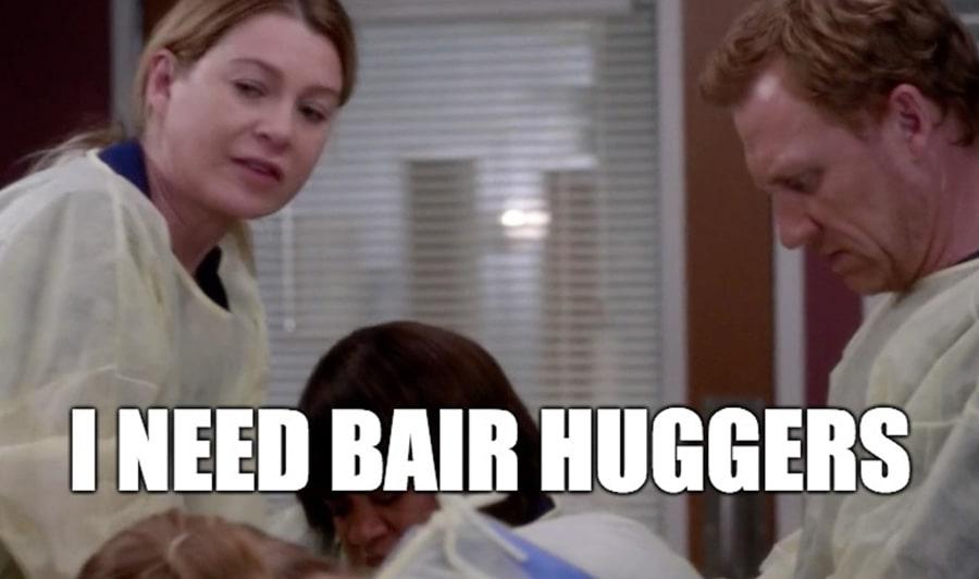 Grey's Anatomy meme Meredith yells bair huggers