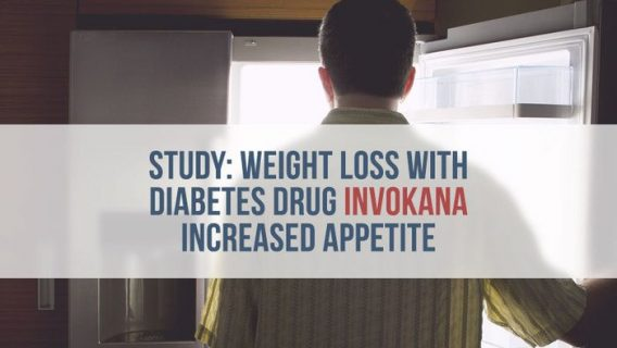 Study: Weight Loss with Diabetes Drug Invokana Increased Appetite