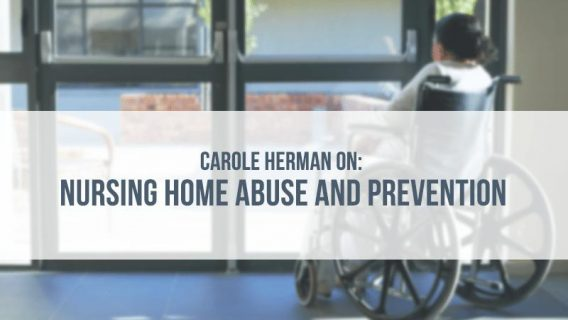 Carole Herman on Nursing Home Abuse and Prevention