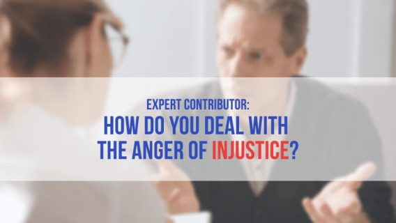 How Do You Deal With the Anger of Injustice?