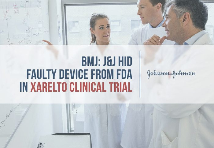 J&J Hid Faulty Device from FDA in Xarelto Clinical Trial