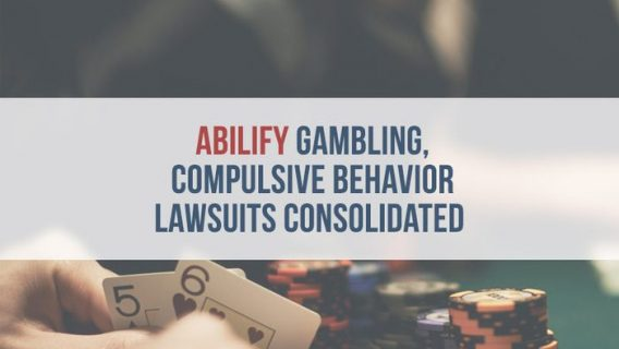Abilify Gambling, Compulsive Behavior Lawsuits Consolidated