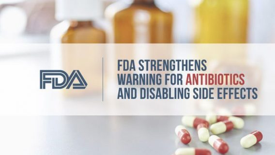 FDA Strengthens Warning for Antibiotics and Disabling Side Effects