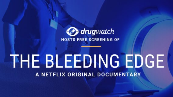 Drugwatch to Host Screening of Netflix Documentary The Bleeding Edge