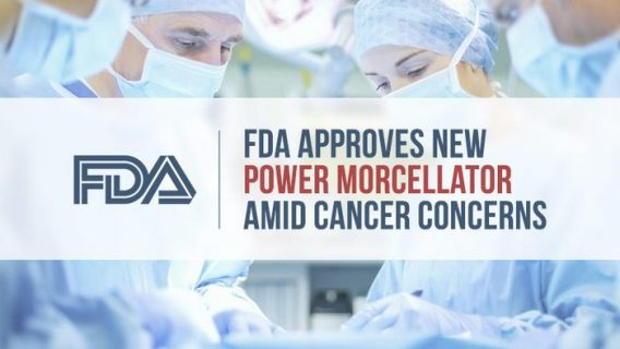 FDA Approves New Power Morcellator Amid Cancer Concerns