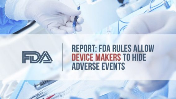 Report: FDA Rules Allow Device Makers to Hide Adverse Events