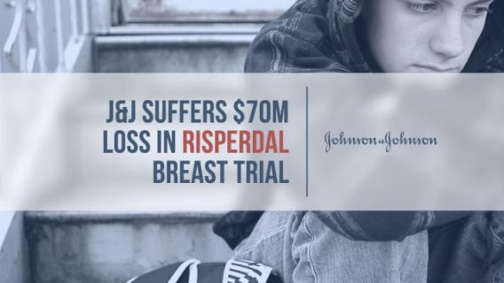 J&J Suffers $70 M Loss in Risperdal Breast Trial