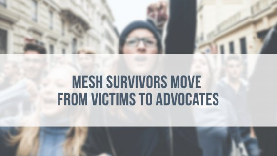 Mesh Survivors Move from Victims to Advocates