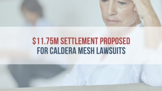 $11.75M Settlement Proposed for Caldera Mesh Lawsuits