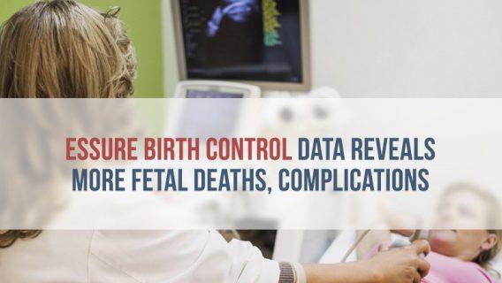 Essure Birth Control Data Reveals More Fetal Deaths, Complications