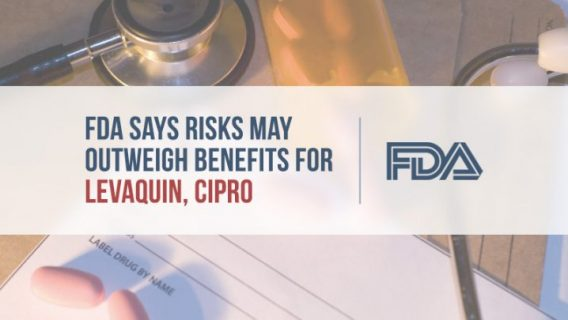 FDA Says Risks May Outweigh Benefits for Antibiotics Levaquin, Cipro