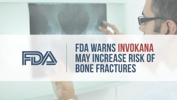 FDA Warns Invokana May Increase Risk of Bone Fractures