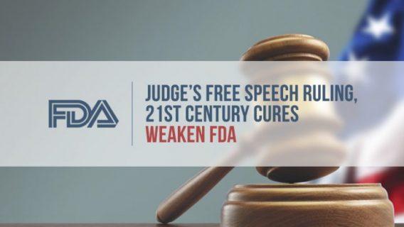 Judge's Free Speech Ruling, 21st Century Cures Weaken FDA