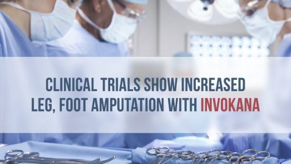 Clinical Trials Show Increased Leg, Foot Amputation with Invokana