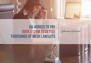 J&J to Pay over $120M for Mesh Cases