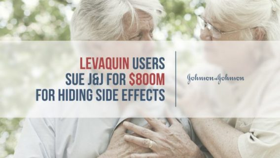 Levaquin Users Sue J&J for $800M for Hiding Side Effects