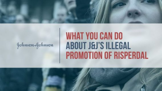 What You Can Do About J&J's Illegal Promotion of Risperdal
