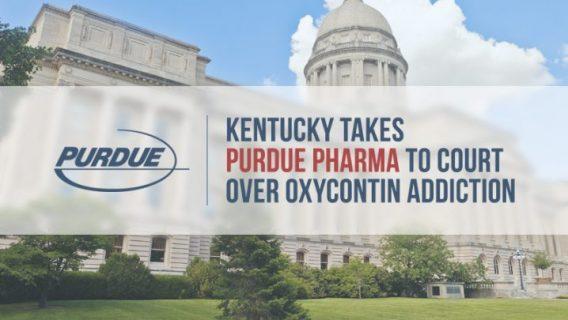 Kentucky Takes Purdue Pharma to Court over OxyContin Addiction