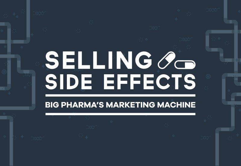 Selling Side Effects: Big Pharma's Marketing Machine