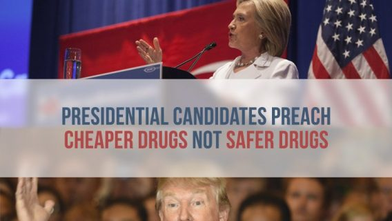 Presidential Candidates Preach Cheaper Drugs Not Safer Drugs
