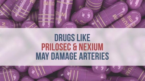 Drugs Like Prilosec & Nexium May Damage Arteries