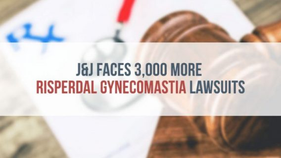 J&J Faces 3,000 More Risperdal Gynecomastia Lawsuits