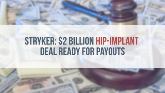 Stryker: $2 Billion Hip-Implant Deal Ready for Payouts