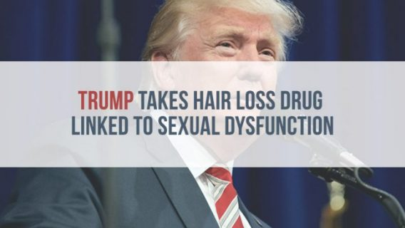 Trump Takes Hair Loss Drug Linked to Sexual Dysfunction