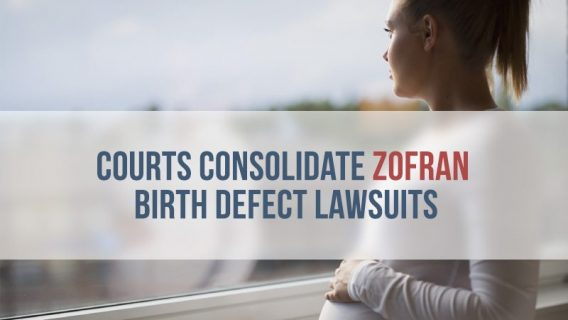 Courts Consolidate Zofran Birth Defect Lawsuits to MDL