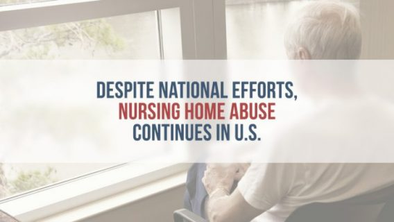 Despite National Efforts, Nursing Home Abuse Continues in U.S.