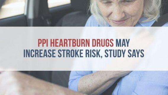 PPI Heartburn Drugs May Increase Stroke Risk, Study Says