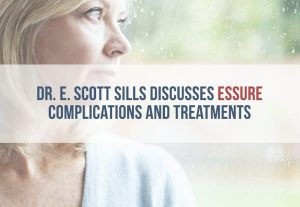 Dr. Sills Discusses Essure Complications and Treatment