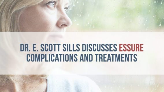 Dr. E. Scott Sills Discusses Essure Complications and Treatments