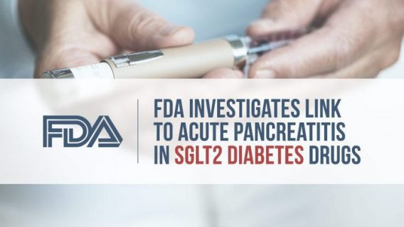 FDA Investigates Link to Acute Pancreatitis in SGLT2 Diabetes Drugs