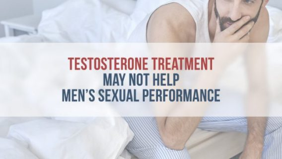 Testosterone Treatment May Not Help Men's Sexual Performance