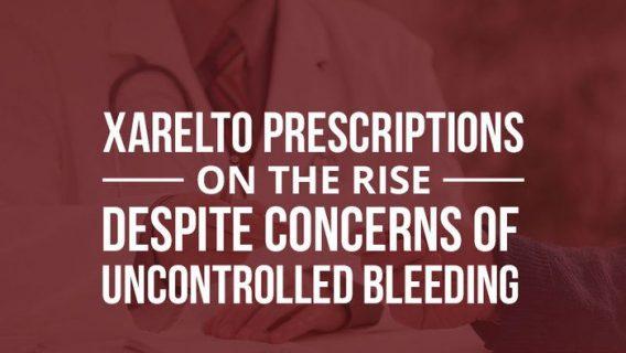 Xarelto Report: Prescriptions Rise despite Hike in Bleeding Events