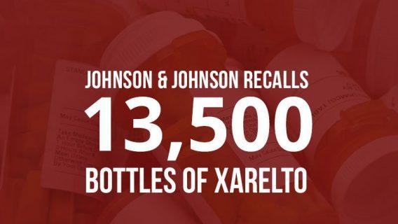 Johnson & Johnson Recalls Contaminated Xarelto